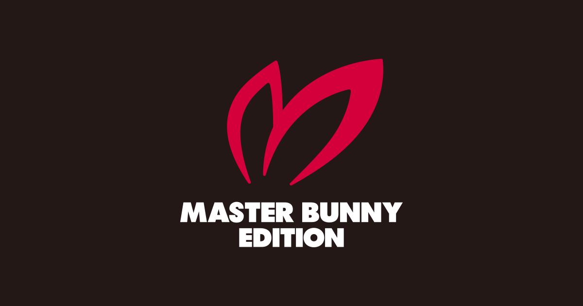 master bunny edition マスターバニーエディション オフィシャルサイト