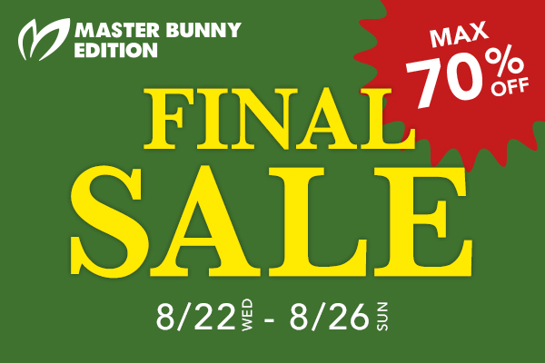 【オンライン限定】MASTER BUNNY EDITION FINAL SALE開催!! MAX70%OFF