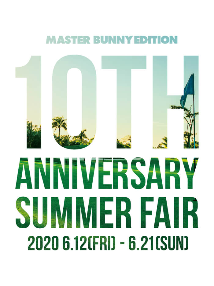 MASTER BUNNY EDITION 10th ANNIVERSARY SUMMER FAIR